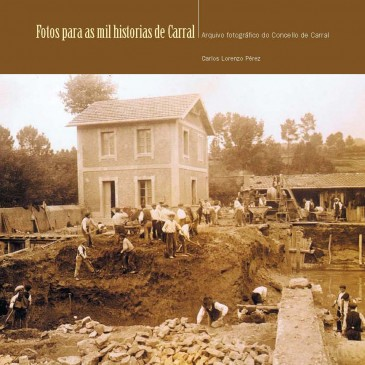 PRESÉNTASE UN NOVO LIBRO CON 300 FOTOS ANTIGAS DE CARRAL