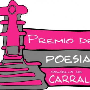 CONVOCADA A 22ª EDICIÓN DO PREMIO DE POESÍA CONCELLO DE CARRAL